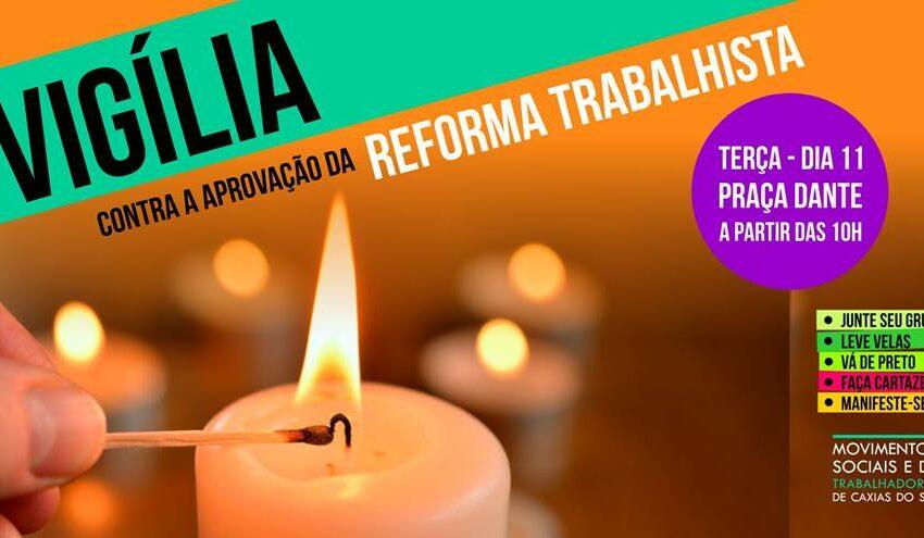 Trabalhadores e movimentos sociais organizam vigília contra a aprovação da Reforma Trabalhista