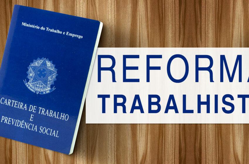 Reforma Trabalhista deve ser votada na quarta-feira desta semana