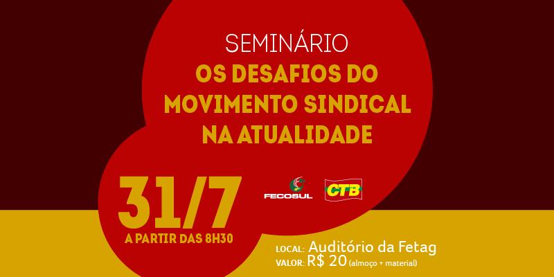 CTB-RS e Fecosul realizam seminário para debater novos rumos após Reforma Trabalhista