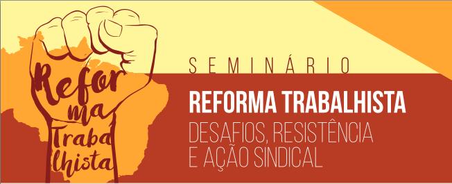 Reforma trabalhista será tema de seminário