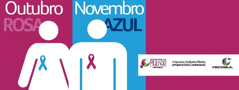 Outubro Rosa e Novembro Azul: Juntos, a favor da vida, contra o câncer de mama e de próstata