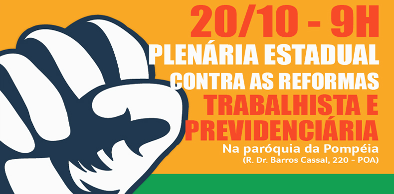 Projeto popular contra reforma trabalhista será lançado em plenária no RS