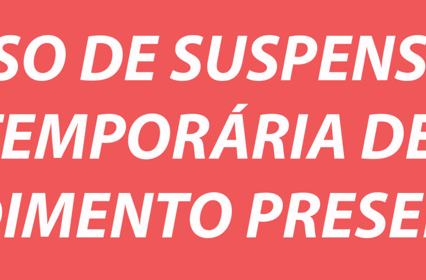AVISO DE SUSPENSÃO DE ATENDIMENTOS PRESENCIAIS