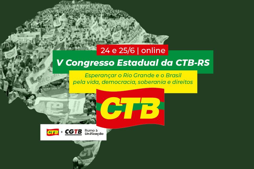 Vem aí o V Congresso Estadual da CTB-RS