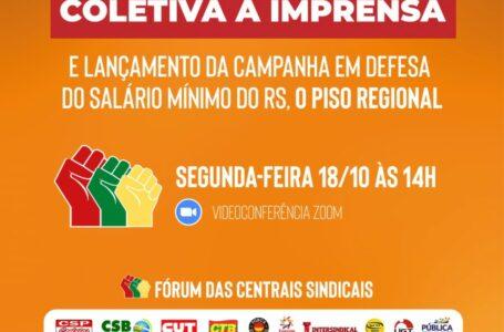 Centrais promovem coletiva de imprensa de lançamento da campanha em defesa do Mínimo Regional